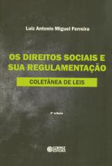 Direitos sociais e sua regulamentação, Os - coletânea de leis