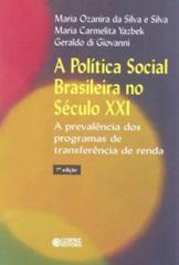 Política Social Brasileira no Século XXI, A- a prevalência dos programas de transferência de renda