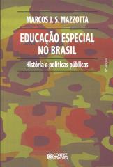 Educação especial no Brasil - história e políticas públicas