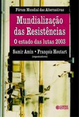 Mundialização das resistências - o estado das lutas 2003