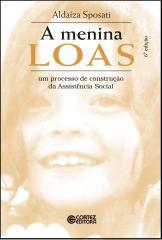 Menina LOAS, A - um processo de construção da Assistência Social