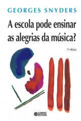 Escola pode ensinar as alegrias da música?, A