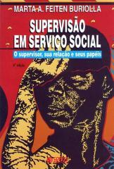 Supervisão em Serviço Social - o supervisor, sua relação e seus papéis