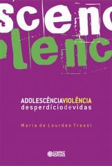 Adolescência-Violência - desperdício de vidas