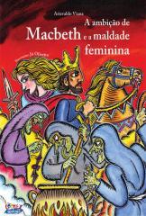 Ambição de Macbeth e a maldade feminina, A