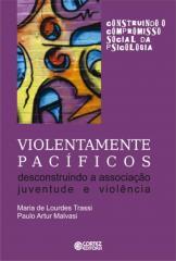 Violentamente pacíficos - desconstruindo a associação juventude e violência