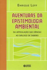 Aventuras da epistemologia ambiental - da articulação das ciências ao diálogo de saberes