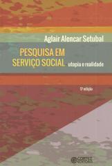 Pesquisa em serviço social - utopia e realidade