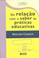 Da relação com o saber às práticas educativas