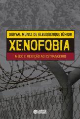 Xenofobia: medo e rejeição ao estrangeiro