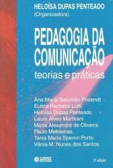 Pedagogia da comunicação - teorias e práticas