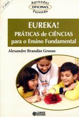Eureka! Práticas de ciências para o ensino fundamental