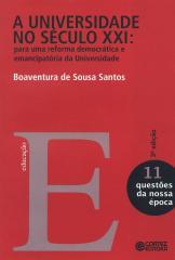 Universidade no século XXI, A - para uma reforma democrática e emancipatória da Universidade