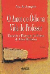 Amor e o ódio na vida do professor, O - passado e presente na busca de elos perdidos