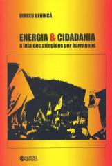 Energia & Cidadania - a luta dos atingidos por barragens