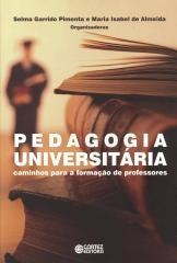 Pedagogia universitária - caminhos para a formação de professores