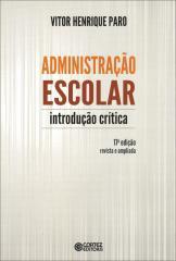 Administração escolar - introdução crítica