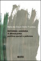 Reforma agrária à brasileira - politica social e pobreza
