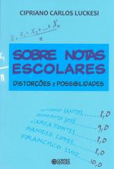Sobre notas escolares - distorções e possibilidades