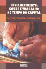 Envelhecimento, saúde e trabalho no tempo do capital