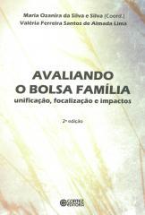 Avaliando o Bolsa Família- unificação, focalização e impactos
