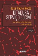 Ditadura e Serviço Social - uma análise do Serviço Social no Brasil pós-64