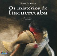 Mistérios de Itacueretaba, Os