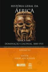 História geral da África - Vol. VII - África sob dominação colonial, 1880-1935