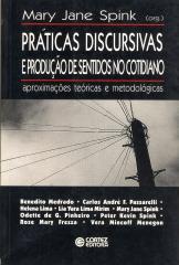 Práticas discursivas e produção de sentidos no cotidiano - aproximações teóricas e metodológicas