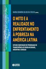 Mito e a realidade no enfrentamento à pobreza na América Latina, O - Estudo comparado de programas d