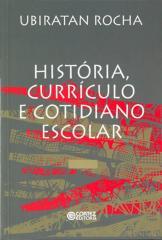 História, currículo e cotidiano escolar