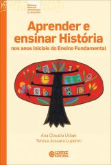 Aprender e ensinar História nos anos iniciais do Ensino Fundamental