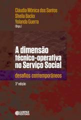Dimensão técnico-operativa no Serviço Social, A -  desafios contemporâneos