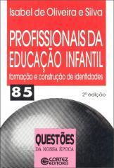 Profissionais da educação infantil - formação e construção de identidades