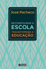 Reconfigurar a escola - transformar a educação