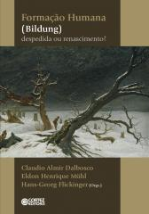 Formação humana (Bildung): despedida ou renascimento?