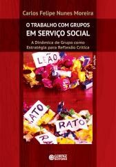 Trabalho com grupos em Serviço Social, O - a dinâmica de grupo como estratégia para reflexão crítica