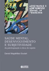 Saúde mental, desenvolvimento e subjetividade: da patologização à ética do sujeito