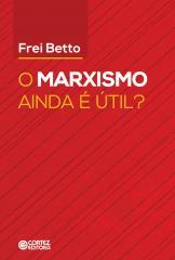 Marxismo ainda é útil? (O)