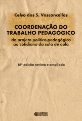 Coordenação do trabalho pedagógico: do projeto político-pedagógico ao cotidiano da sala de aula