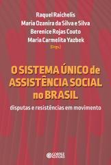 Sistema Único de Assistência Social no Brasil, O - Disputas e Resistências em Movimento