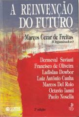 Reinvenção do futuro, A - trabalho, educação, política na globalização do capitalismo