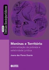 Meninas e território - Criminalização da pobreza e seletividade jurídica