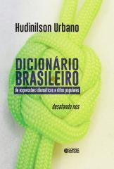 Dicionário brasileiro - expressões idiomáticas e ditos populares