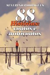 88 Histórias: contos e minicontos