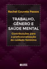 Trabalho, gênero e saúde mental - Contribuições a profissionalização do cuidado feminino