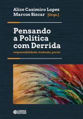 Pensando a política com Derrida - Responsabilidade, tradução, porvir