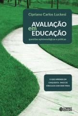 Avaliação em educação: questões epistemológicas e práticas