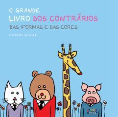 Grande livro dos contrários, O - Das formas e das cores