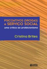 Psicoativos (drogas) e serviço social - uma crítica ao proibicionismo